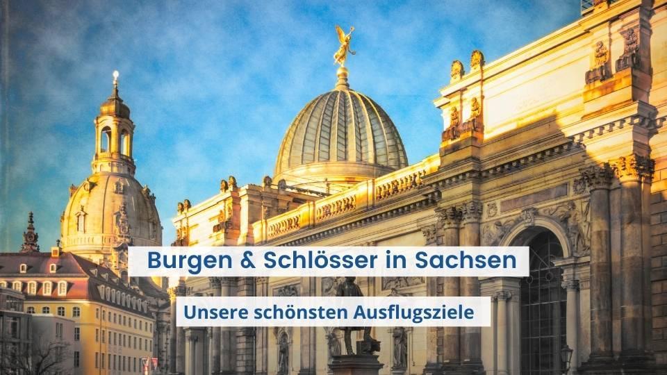 Burgen & Schlösser in Sachsen